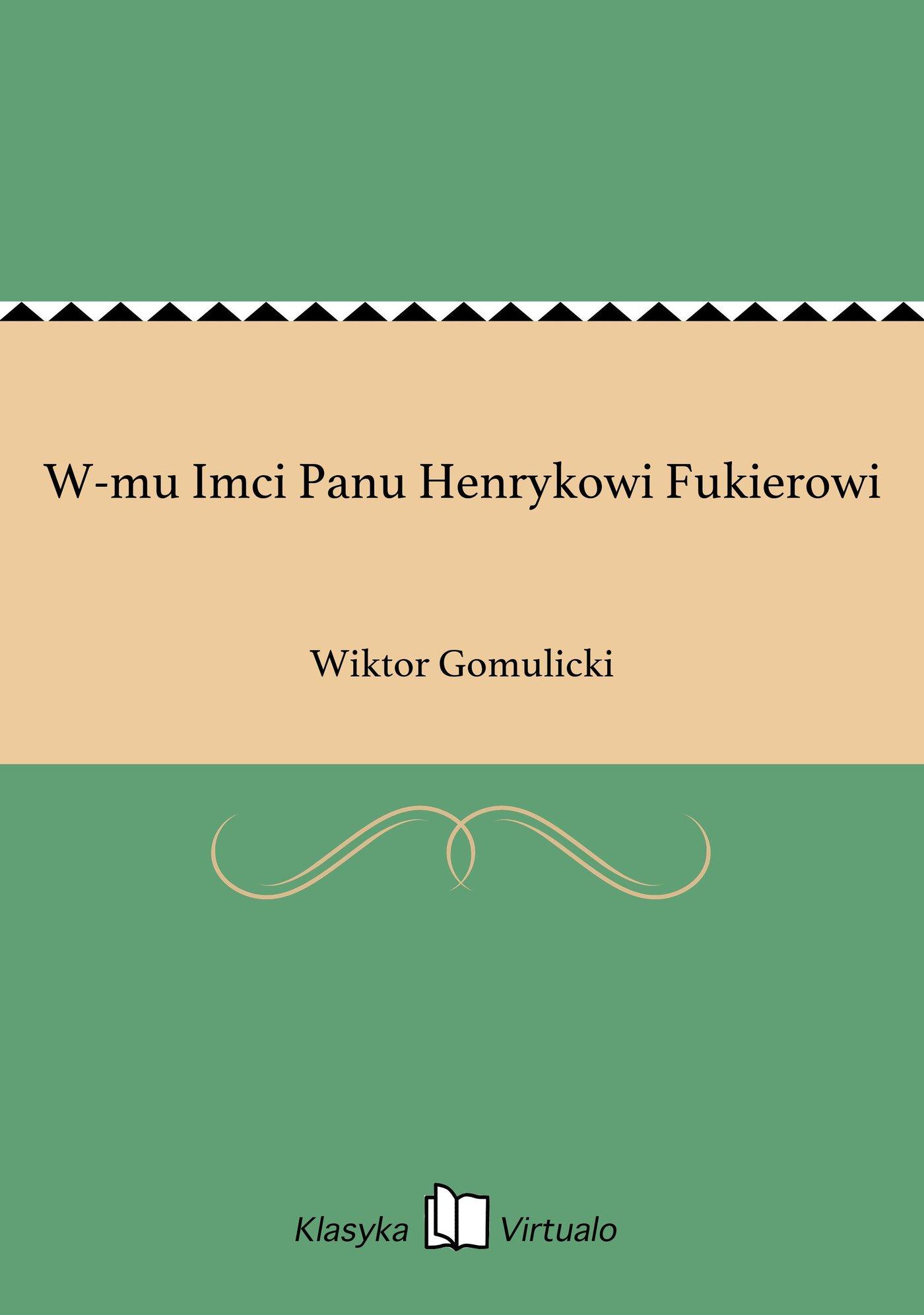 W-mu Imci Panu Henrykowi Fukierowi - Ebook (Książka EPUB) do pobrania w formacie EPUB