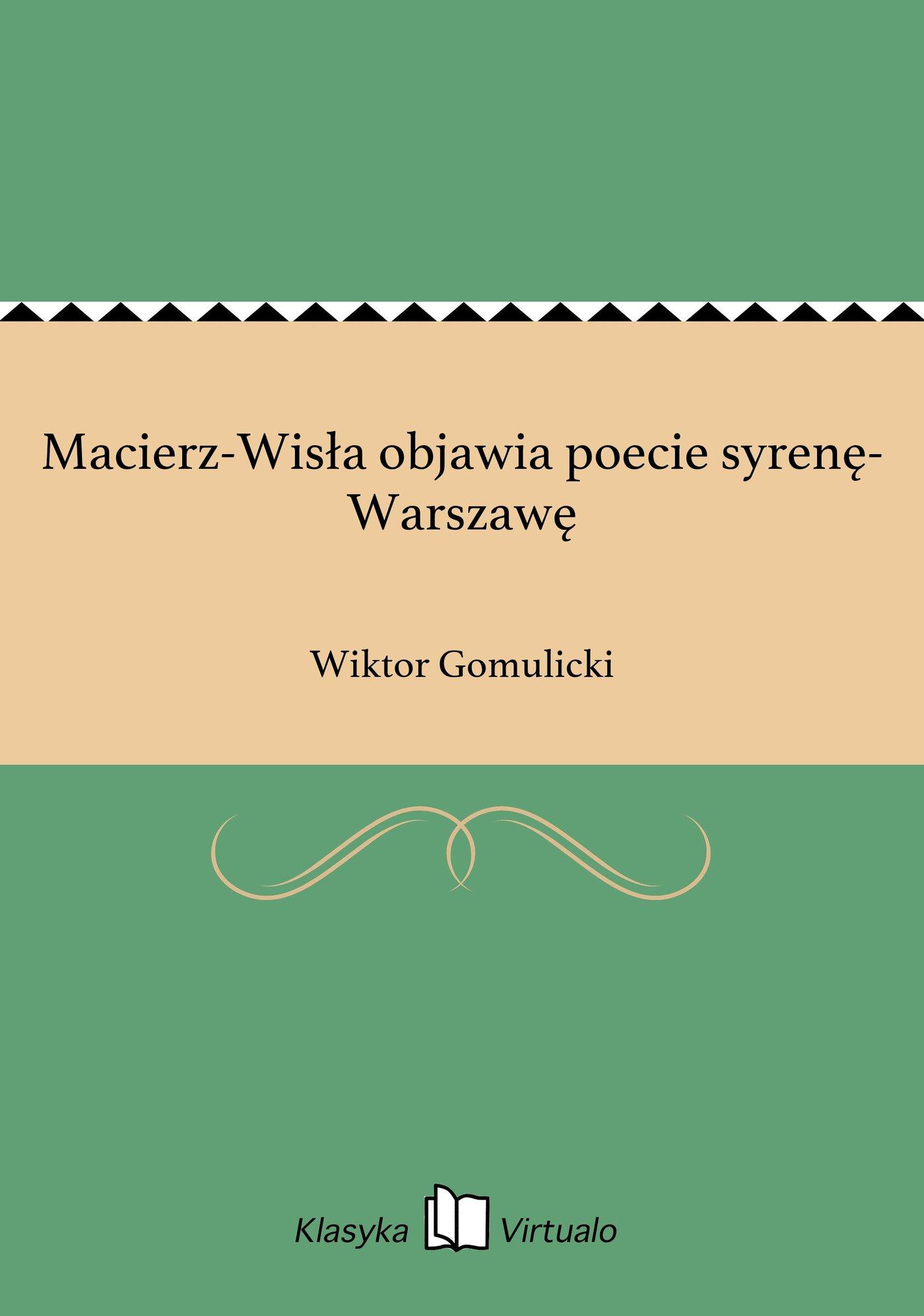 Macierz-Wisła objawia poecie syrenę-Warszawę - Ebook (Książka EPUB) do pobrania w formacie EPUB
