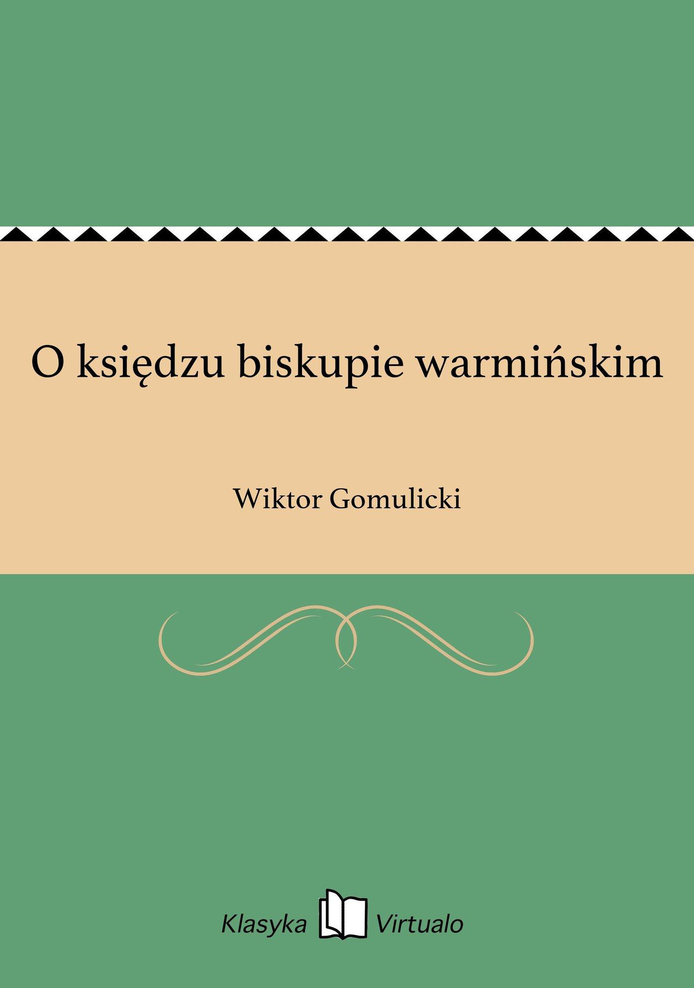 O księdzu biskupie warmińskim - Ebook (Książka EPUB) do pobrania w formacie EPUB