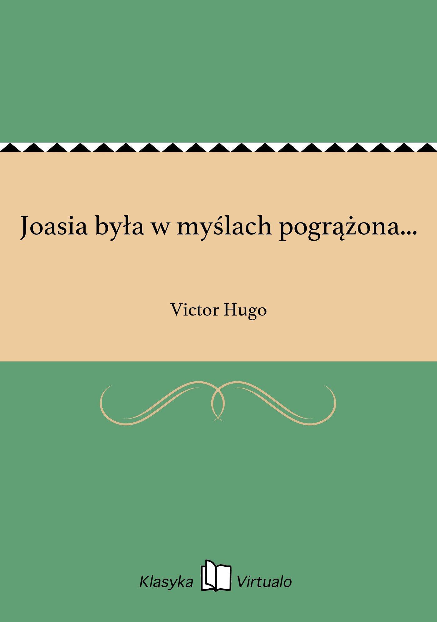 Joasia była w myślach pogrążona... - Ebook (Książka EPUB) do pobrania w formacie EPUB