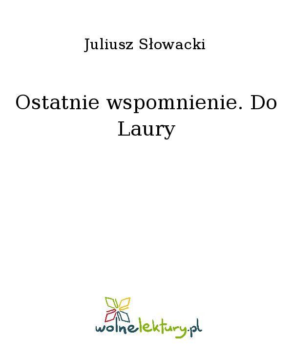 Ostatnie wspomnienie. Do Laury - Ebook (Książka EPUB) do pobrania w formacie EPUB