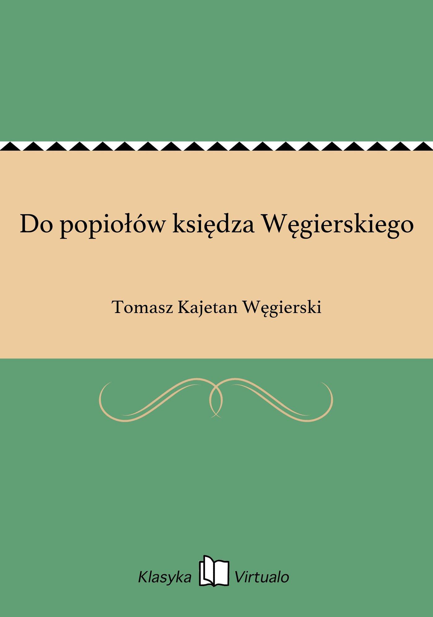 Do popiołów księdza Węgierskiego - Ebook (Książka EPUB) do pobrania w formacie EPUB