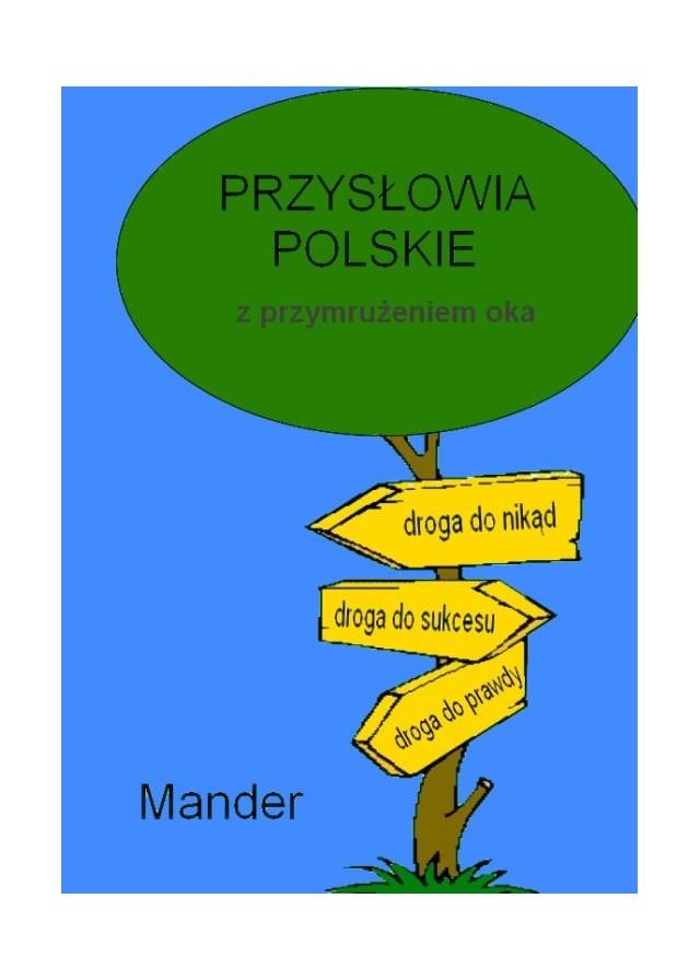 Przysłowia Polskie Z Przymrużeniem Oka