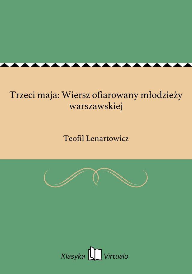Trzeci Maja Wiersz Ofiarowany Młodzieży Warszawskiej