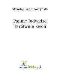 Pannie Jadwidze Tarółwnie kwoli