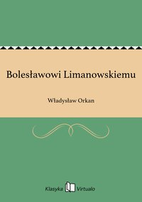 Bolesławowi Limanowskiemu