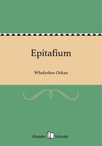 Epitafium - Władysław Orkan - ebook