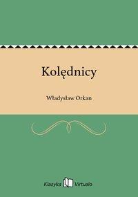 Kolędnicy - Władysław Orkan - ebook