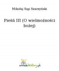 Pieśń III (O wielmożności bożej) - Mikołaj Sęp Szarzyński - ebook