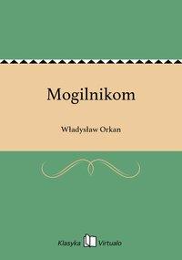 Mogilnikom - Władysław Orkan - ebook