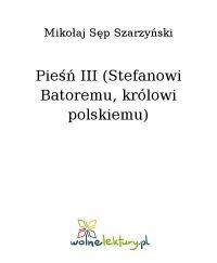 Pieśń III (Stefanowi Batoremu, królowi polskiemu)