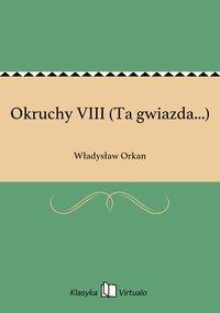 Okruchy VIII (Ta gwiazda...)