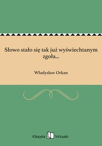 Słowo stało się tak już wyświechtanym zgoła... - Władysław Orkan - ebook