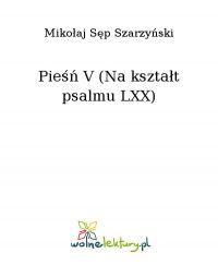 Pieśń V (Na kształt psalmu LXX)