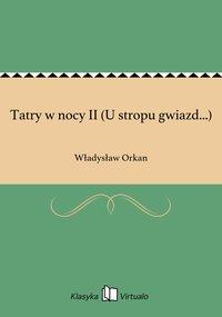 Tatry w nocy II (U stropu gwiazd...)