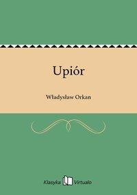 Upiór - Władysław Orkan - ebook
