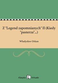 """Z """"Legend zapomnianych"""" II (Kiedy """"pasterza""""...)"""