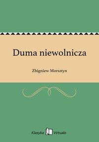 Duma niewolnicza - Zbigniew Morsztyn - ebook