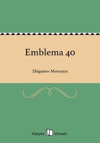 Emblema 40 - Zbigniew Morsztyn - ebook