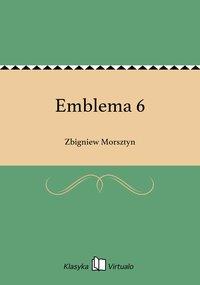Emblema 6 - Zbigniew Morsztyn - ebook