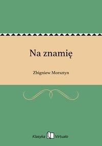 Na znamię - Zbigniew Morsztyn - ebook