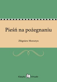 Pieśń na pożegnaniu - Zbigniew Morsztyn - ebook