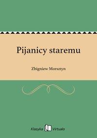 Pijanicy staremu - Zbigniew Morsztyn - ebook
