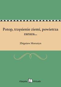 Potop, trzęsienie ziemi, powietrza zaraza... - Zbigniew Morsztyn - ebook