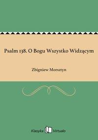 Psalm 138. O Bogu Wszystko Widzącym