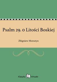 Psalm 29. 0 Litości Boskiej - Zbigniew Morsztyn - ebook