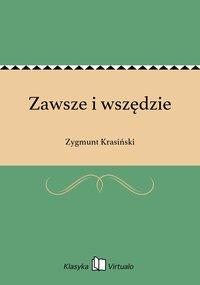 Zawsze i wszędzie - Zygmunt Krasiński - ebook
