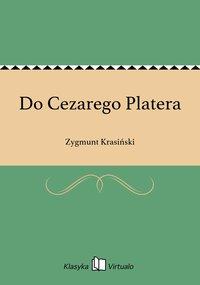 Do Cezarego Platera