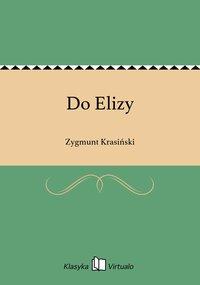 Do Elizy - Zygmunt Krasiński - ebook