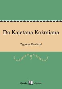 Do Kajetana Koźmiana