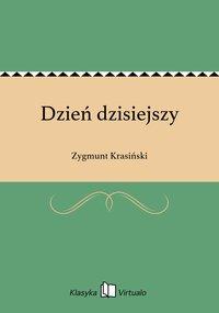 Dzień dzisiejszy - Zygmunt Krasiński - ebook