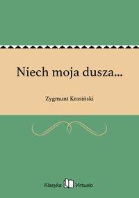Niech moja dusza... - Zygmunt Krasiński - ebook