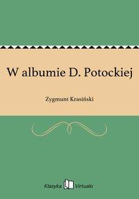 W albumie D. Potockiej - Zygmunt Krasiński - ebook