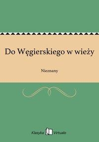Do Węgierskiego w wieży