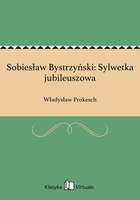 Sobiesław Bystrzyński: Sylwetka jubileuszowa