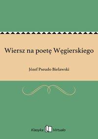 Wiersz na poetę Węgierskiego