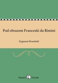 Pod obrazem Franceski da Rimini - Zygmunt Krasiński - ebook