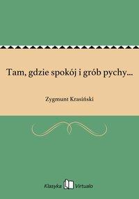 Tam, gdzie spokój i grób pychy... - Zygmunt Krasiński - ebook