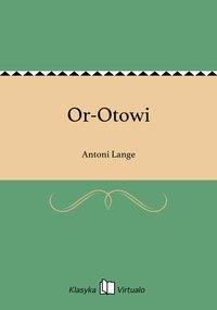 Or-Otowi - Antoni Lange - ebook