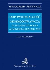 Odpowiedzialność odszkodowawcza za legalne działania administracji publicznej