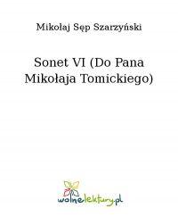 Sonet VI (Do Pana Mikołaja Tomickiego)