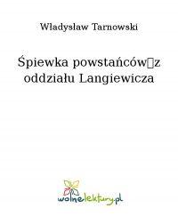 Śpiewka powstańców z oddziału Langiewicza