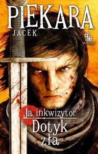 Ja, inkwizytor. Dotyk zła (wyd. II) - Jacek Piekara - ebook