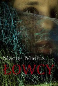 Łowcy - Maciej Mielus - ebook