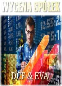 Wycena spółek: metoda DCF i EVA