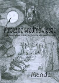 Mroczne średniowiecze. Najzabawniejsze opowieści bardów wierszem spisane - Mander - ebook